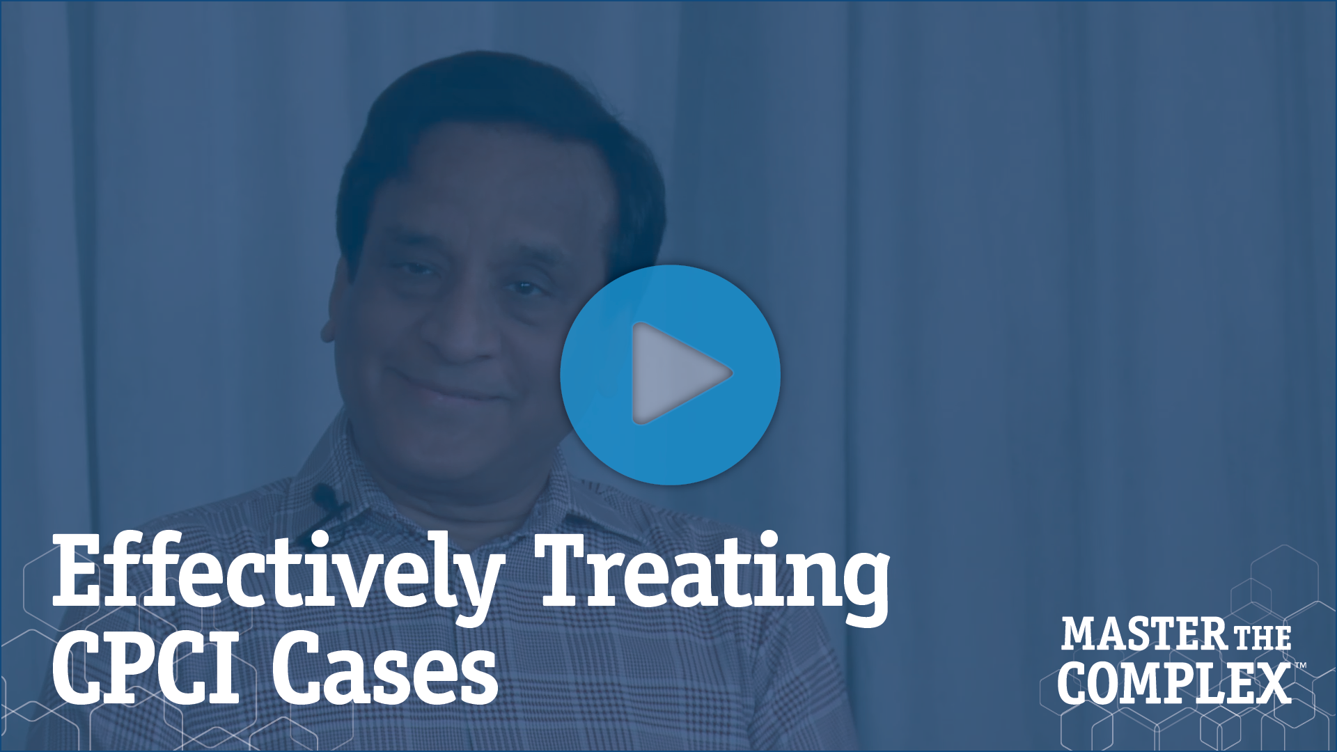 Effectively Treating CPCI Cases: What do you believe are the best ways for physicians to gain expertise at effectively treating Complex PCI cases? Listen to what the experts have to say.