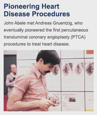John Abele met Andreas Gruentzig, who eventually pioneered the first percutaneous transluminal coronary angioplasty (PTCA) procedures to treat heart disease.