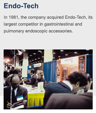 In 1981, the company acquired Endo-Tech, its largest competitor in gastrointestinal and pulmonary endoscopic accessories.