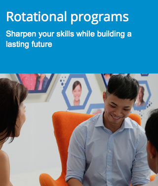 Rotational programs - Sharpen your skills while building a lasting future