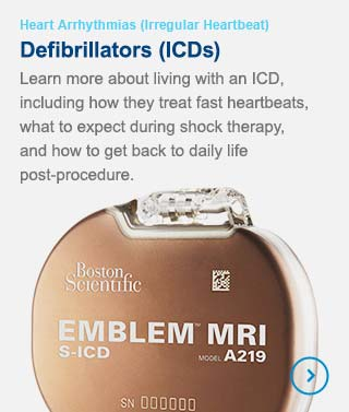 Defibrillators (ICDs) - Learn more about living with an ICD, including how they treat fast heartbeats, what to expect during shock therapy, and how to get back to daily life post-procedure.