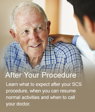 After Your Procedure - Learn what to expect after your SCS procedure, when you can resume normal activities and when to call your doctor.