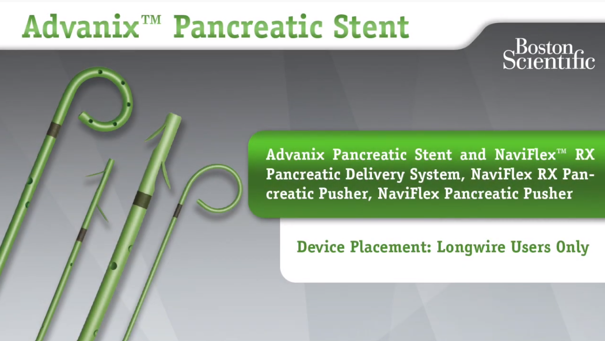 Advanix™ Pancreatic Stent Device Placement - Long Wire Users Only