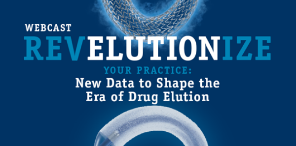 Hear from Industry Leaders About Drug-Eluting Technologies in their Practice
