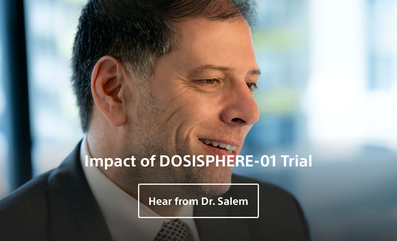 Dr Salem-Impact of DOSISPHERE-01 Trial.