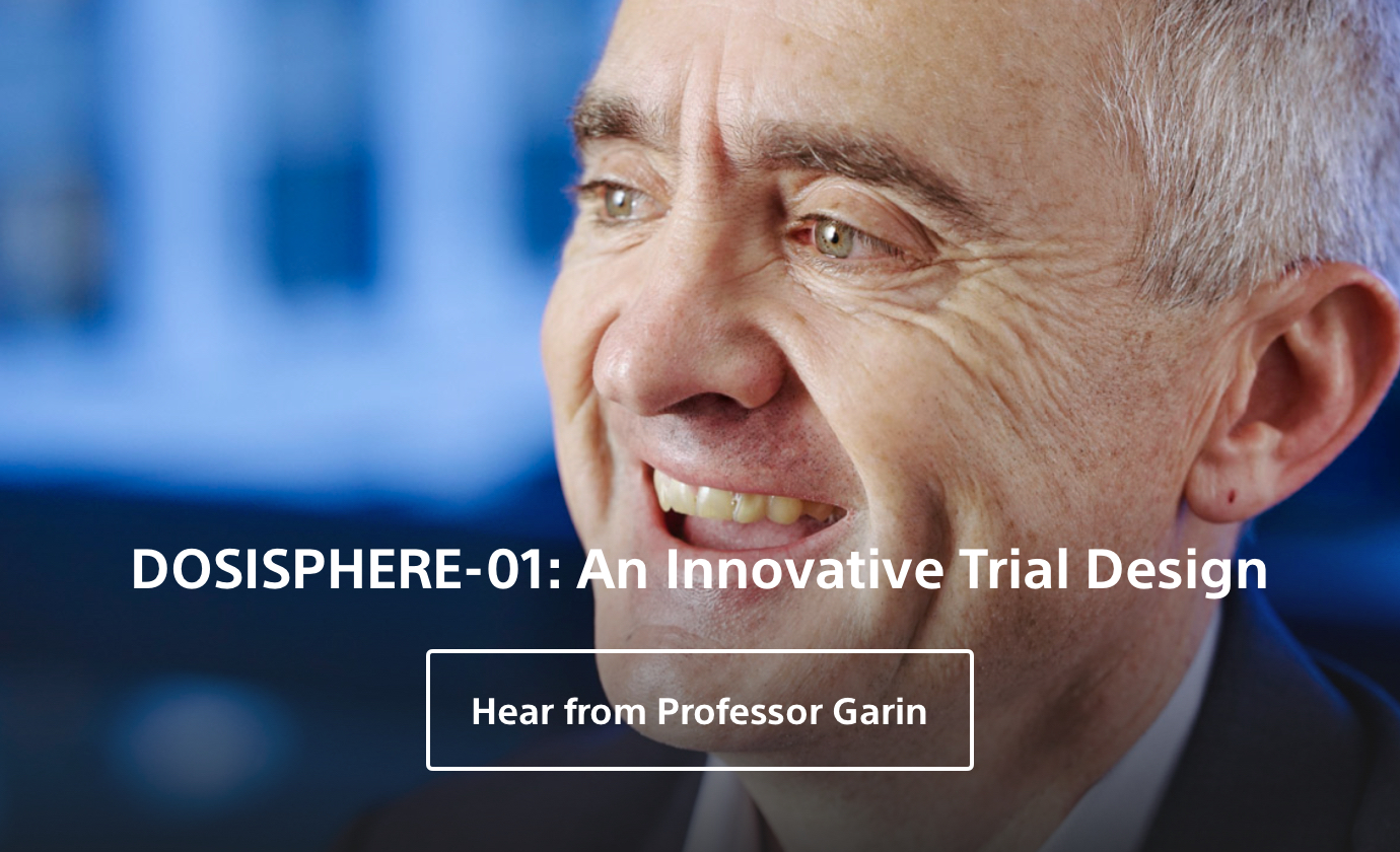Professor Garin-DOSISPHERE-01: An Innovative Trial Design.