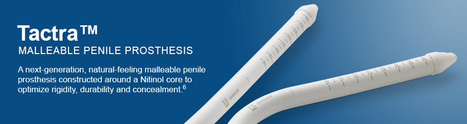 Tactra™ Malleable Penile Prosthesis