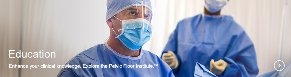 Education - enhance your clinical knowledge. Explore the Pelvic Floor Institute.