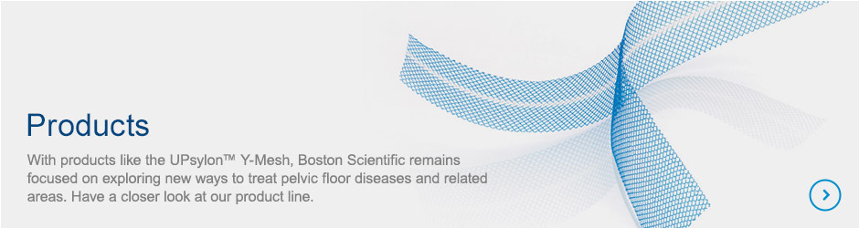 Products - Boston Scientific remains focused on exploring new ways to treat pelvic floor diseases and related areas.