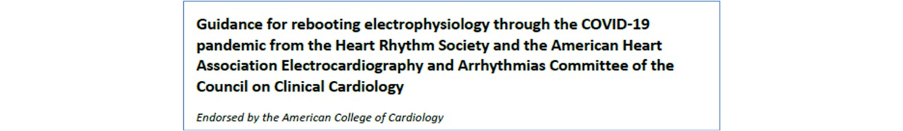 Guidance for rebooting electrophysiology through the COVID-19 pandemic from HRS and AHA society