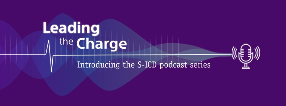 Leading the Charge - Introducing the S-ICD podcast series