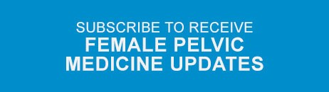 Subscribe to receive updates about female pelvic medicine.
