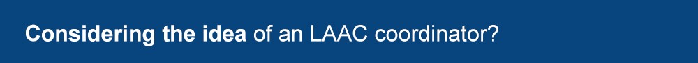 Considering the idea of an LAAC coordinator?