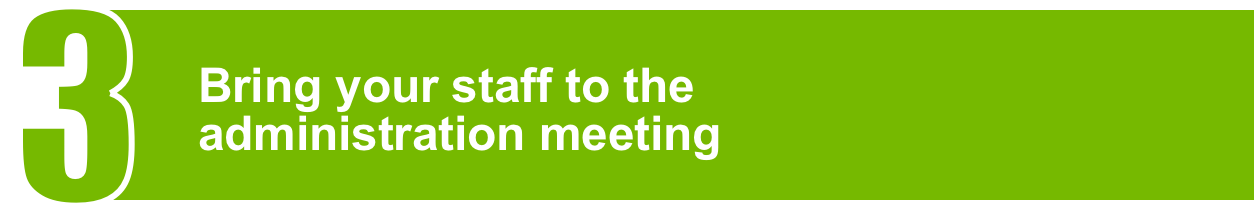 Bring your staff to the administration meeting