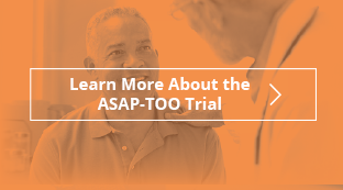Learn More About the ASAP-TOO Trial