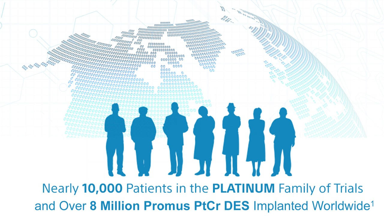 Nearly 10,000 Patients in the PLATINUM Family of Trials and Over 8 Million Promus PtCr DES Implanted Worldwide1