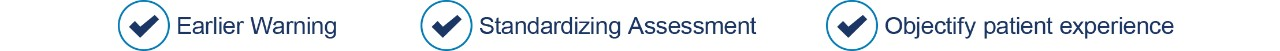 Earlier Warning Standardizing Assessment Objectify patient experience menu